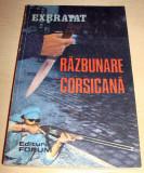 RAZBUNARE CORSICANA -Charles Exbrayat, Alta editura, 1992