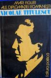 Mari figuri ale diplomaţiei romaneşti : Nicolae Titulescu, Ed. Politica, 1982,