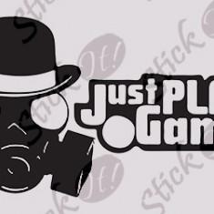 Just Play a Game_Sticker diverse_Auto_Moto_DIV-161-Dimensiune: 20 cm. X 12 cm. - Orice culoare, Orice dimensiune - Sticker laptop