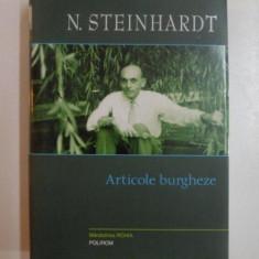 ARTICOLE BURGHEZE, OPERE 6 de N. STEINHARDT, 2008 - Roman, Polirom