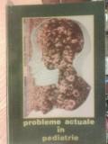 PROBLEME  ACTUALE  IN  PEDIATRIE - coordonatori stiintifici: S. NICOLAU , I. POPA  /  EDITURA DE VEST,TIMISOARA 1992