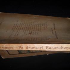 Pe drumuri basarabene-a doua zi dupa unire/cu 45 ilustratiuni in text-AUREL GHEORGHIU, 1923 - Istorie