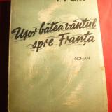 H.E.Bates - Usor batea vantul spre Franta - Ed. Forum cca.1946 , trad.A.Ludo