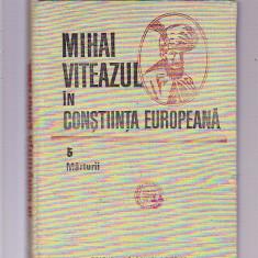 MIHAI VITEAZU IN CONSTIINTA EUROPEANA -5 MARTURII - Enciclopedie