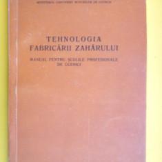 TEHNOLOGIA FABRICARII ZAHARULUI Manual pentru scolile profesionale an ap.1958 - Carti Industrie alimentara