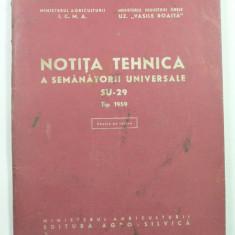 NOTITA TEHNICA A SEMANATORII UNIVERSALE SU - 29 TIP 1959 - MINISTERUL INDUSTRIEI GRELE - UZINELE VASILE ROAITA