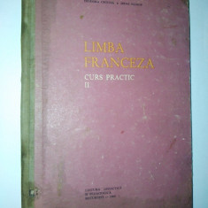 Limba Franceza Curs practic Vol. II Teodora Cristea , Irina Eliade 1964