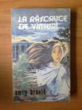 N3 La Rascruce De Vanturi - Emily Bronte, Alta editura, 1991