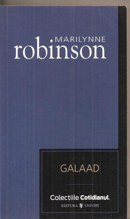 (C5334) GALAAD DE MARILYNNE ROBINSON, EDITURA UNIVERS, COLECTIA COTIDIANUL, 2007, TRADUCERE DE GIGI MIHAITA foto mare