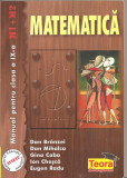 (C5316) MATEMATICA. MANUAL PENTRU CLASA A IX-A, M1+M2 DE DAN BRANZEI, DAN MIHALCA, GINA CABA, ION CHEASCA, EUGEN RADU, EDITURA TEORA, 2000, Alta editura