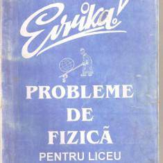 (C5309) PROBLEME DE FIZICA PENTRU LICEU DE EMILIAN MICU, EDITURA EVRIKA, 1996 - Carte Fizica