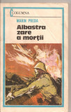 (C5292) ALBASTRA ZARE A MORTII DE MARIN PREDA, EDITIE INGRIJITA DE MIRCEA IORGULESCU, EDITURA MILITARA, 1983, Alta editura