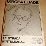 PE STRADA MINTULEASA - Mircea Eliade - Roman, Anul publicarii: 1991