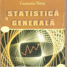 (C5279) STATISTICA GENERALA DE ALEXANDRU ISAIC MANIU, VIRGIL VOINEAGU SI CONSTANTIN MITRUT, EDITURA INDEPENDENTA ECONOMICA, 2002