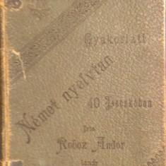 GYAKORLATI NEMET NYELVTAN - Roboz Andor (Curs practic de limba germana in limba maghiara) 1897