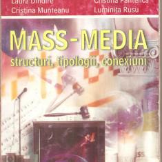 (C5281) MASS-MEDIA. STRUCTURI, TIPOLOGII, CONEXIUNI DE AURA MATEI SAVULESCU, EDITURA INDEPENDENTA ECONOMICA, 2005