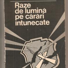 (C5298) RAZE DE LUMINA PE CARARI INTUNECATE DE COLONEL (R) GHEORGHE RATIU, EDITURA PACO, 1996 - Carte Politica