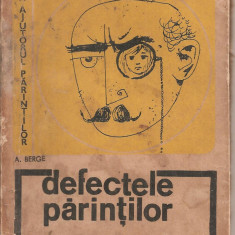 (C5287) DEFECTELE PARINTILOR DE A. BERGE, EDP, 1967, ILUSTRATII DE DECHAMPS, TRADUCERE DE MIHAI STOIAN - Carte dezvoltare personala