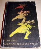 PLECAT-AM NOUA DIN VASLUI - Nicolae Tautu, Alta editura, 1969