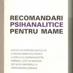 Recomandari Psihanalitice pentru Mame-Wilhelm Stekel - Carte Medicina alternativa