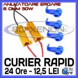 ANULATOR REZISTOR - ANULATOARE REZISTORI EROARE BEC ARS CANBUS - PENTRU LED LEDURI AUTO H1, H3, H7, H11, HB3, HB4, LUMINI DE ZI (DRL) - 50W 6 Ohm