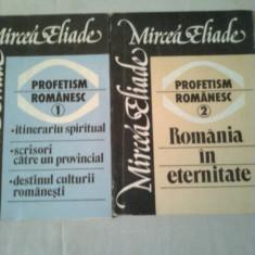 PROFETISM ROMANESC   ~ MIRCEA ELIADE  2 volume ( vol.1+ vol.2 )