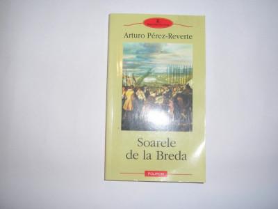 Soarele de la Breda - Arturo Perez-Reverte,RF6/2 foto