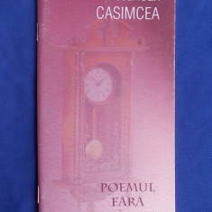 MIRCEA IOAN CASIMCEA - POEMUL FARA SFARSIT ( VERSURI SI AFORISME ) - EDITIA 1-A - CLUJ - 1998 - CU AUTOGRAF SI DEDICATIE !!!