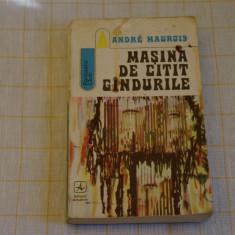 Masina de citit gandurile - Andre Maurois - Editura Albatros - 1973 - Roman