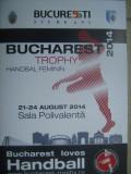 Program fandbal feminin-Turneul Bucuresti Trophy 21-24-2014 (CSM Bucuresti, Buducnost, Astrakhanochka, BietigheimRostov Don, Muratpasa Belediyesi)