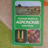 ALEXE POTLOG--DICTIONAR PRACTIC DE AGRONOMIE, Alta editura