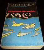 STAPANUL FLUVIULUI - Bernard Clavel, Univers, 1975