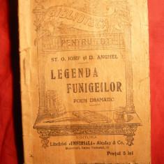 St.O.Iosif si D.Anghel -Legenda Funigeilor -Ed.Alcalay, BPT 534 cca. 1920 - Carte veche
