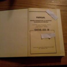 MANUAL PENTRU DIAGNOSTICUL SI STATISTICA TULBURARILOR MENTALE * DSM - III - R -- 1993, 589 p. - Carte Psihiatrie