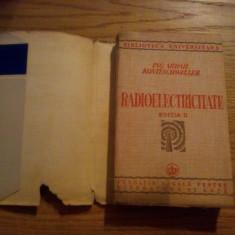 RADIOELECTRICITATE - Mihail Konteschweller - 1941, 498 p., cu 299 figuri - Carti Electrotehnica