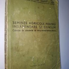SEMINTE AGRICOLE PENTRU INSAMANTARE SI CONSUM - Colectie de standarde de stat si norme tehnice interne Ed. Tehnica 1974, Alta editura