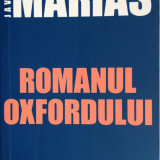 J. Marias - Romanul Oxfordului, Alta editura, 2006