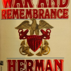 WAR AND REMEMBRANCE - Herman Wouk (carte in limba engleza) - Carte in engleza