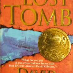 THE LOST TOMB - David Gibbins (carte in limba engleza) - Carte in engleza