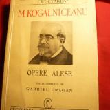 M.Kogalniceanu - Opere Alese -Ed. 1940 Cugetarea Georgescu-Delafras - Carte veche