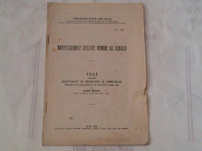 IOAN MOGA - MANIFESTATIIUNILE SIFILITICE PRIMAREALE OCHIULUI ~ teza pt.doctorat sustinuta  in ziua de 15 maiu 1930 ~