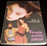 FEMEIA SCUMP PLATITA - Jose M. Carretero, Alta editura
