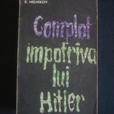 D. MELNIKOV - COMPLOT IMPOTRIVA LUI HITLER