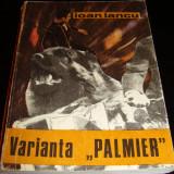 Varianta ' PALMIER ' - Ioan Iancu - Roman, Anul publicarii: 1976