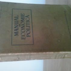 MANUAL DE ECONOMIE POLITICA - EDITURA DE STAT PENTRU LITERATURA POLITICA BUCURESTI 1957, Alta editura
