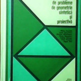 CULEGERE DE PROBLEME DE GEOMETRIE SINTETICA SI PROIECTIVA, Alta editura