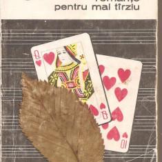 (C5086) ROMANTE PENTRU MAI TIRZIU (TARZIU) DE ION MINULESCU, EDITURA PENTRU LITERATURA, 1967