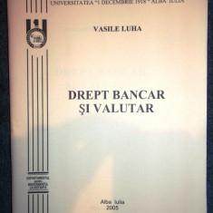 Vasile Luha, Drept bancar si valutar - Carte Drept bancar