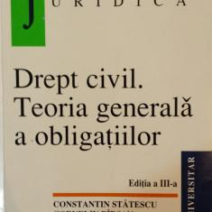 DREPT CIVIL. TEORIA GENERALA A OBLIGATIILOR - Constantin Statescu, Corneliu Barsan (Editia a III-a)