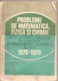 (C5042) PROBLEME DE MATEMATICA, FIZICA SI CHIMIE PT. CONCURSURILE DE ADMITERE IN INVATAMANTUL SUPERIOR IN ANII 1978-1979, DE SABAC, OLARIU....1980, Alta editura